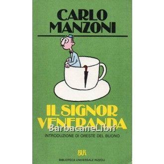Carlo Manzoni, Il signor Veneranda, Rizzoli, Bur, 1984. Fuori catalogo introvabile! #barbacanelibri #libri #libriusati #librirari #carlomanzoni