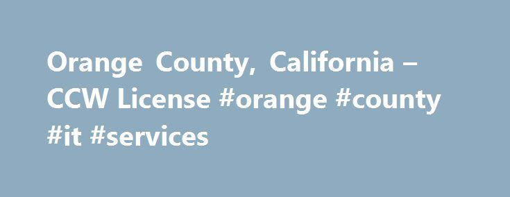 "Orange County, California – CCW License #orange #county #it #services http://indiana.remmont.com/orange-county-california-ccw-license-orange-county-it-services/  # CCW License Peruta v. County of San Diego – Update On June 9, 2016, the 9th Circuit Court, issued its en banc opinion on the Peruta v. San Diego County case. The Court held: ""The Second Amendment does not protect, in any degree, the carrying of concealed firearms by members of the general public."" In light of this holding, the…"