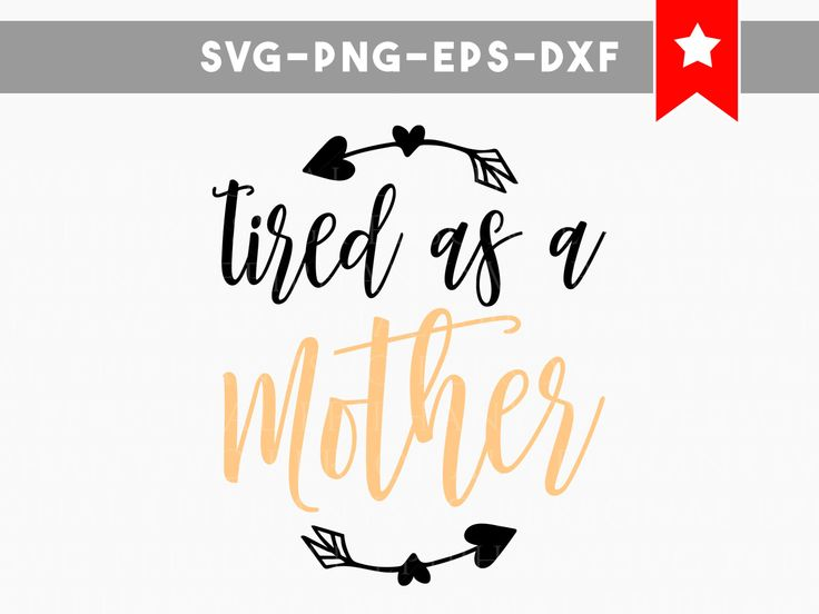 tired as a mother svg, tired as a mother shirt, commercial use, mom life, funny quotes svg, quotes svg, gifts for mom silhouette cameo files by PersonalEpiphany on Etsy