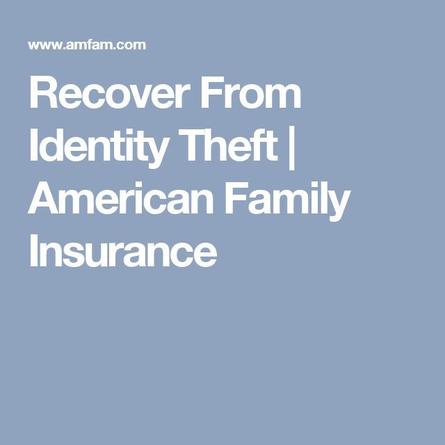 Recover From Identity Theft | American Family Insurance