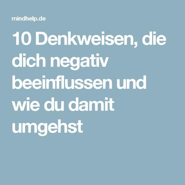 10 Denkweisen, die dich negativ beeinflussen und wie du damit umgehst