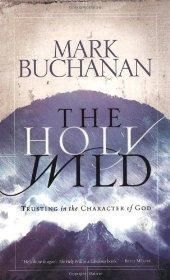 Holy Wild - Mark Buchanan