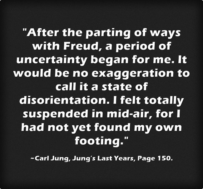 After the parting of ways with Freud, a period of uncertainty began for me. It would be no exaggeration to call it a state of disorientation. I felt totally suspended in mid-air, for I had not yet found my own footing.
