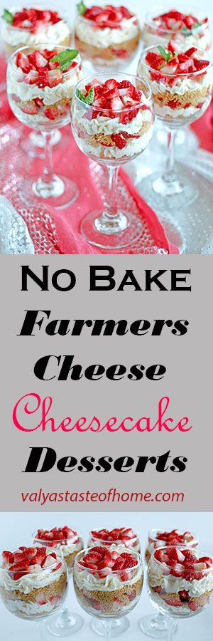 No Bake Farmers Cheese Cheesecake Desserts http://www.valyastasteofhome.com/no-bake-farmers-cheese-cheesecake-desserts #nobakedessert #farmercheesecheesecakes #dessertinacup #delicious #homemade #nobak #quickandeasy #decordessert #beautifuldessert #freshfruits