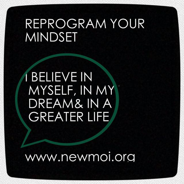 Reprogram your mindset