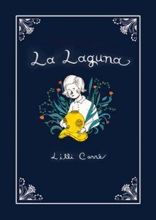 (+15) La Laguna. Lilli Carré. Una familia es seducida por el misterioso canto de sirena de una extraña criatura. La melodía emana desde la laguna vecina cuando oscurece. En esta primera obra larga de la talentosa artista, Lilli Carré, el quid de la historia es cómo reacciona cada uno de los miembros de la familia a la canción.