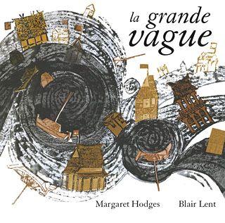 La grande vague - Margaret Hodges et Blair Lent - Le Genevrier - 17€