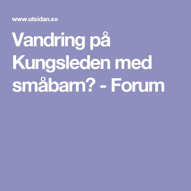 Vandring på Kungsleden med småbarn? - Forum