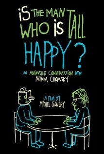 Is the Man Who Is Tall Happy? (2013) by Michel Gondry. A series of interviews featuring linguist, philosopher and activist Noam Chomsky done in hand-drawn animation.