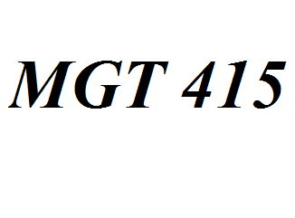 MGT 415 Entire Class Course Answers Here: http://www.scribd.com/collections/4214689/MGT-415