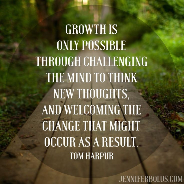 Growth is only possible through challenging the mind to