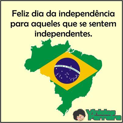 FELIZ DIA DA INDEPENDÊNCIA!!! :D :D   Parabéns para você empreendedor que é um verdadeiro ser independente de qualquer sistema trabalhista, independente do governo em partes, independente do BRASIL.  Visite o meu blog: http://viniciosferreira.com.br