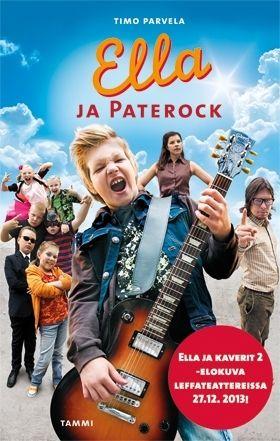 Odotettu Ella ja kaverit 2 -- Paterock elokuvateattereissa!   Hulvaton elokuva perustuu kirjaan Ella ja Paterock, joka nyt julkaistaan uudessa asussa. Kirjan lopussa on värikäs liite, jossa on kivoja valokuvia leffan kuvauksista.