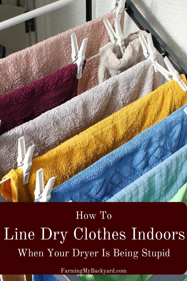 How To Line Dry Clothes Indoors When Your Dryer Is Being Stupid