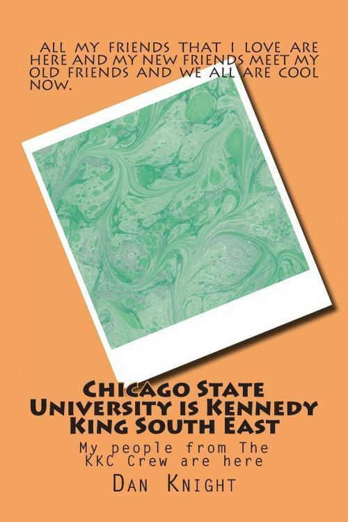 NEW Chicago State University Is Kennedy King South East: My People from the Kkc