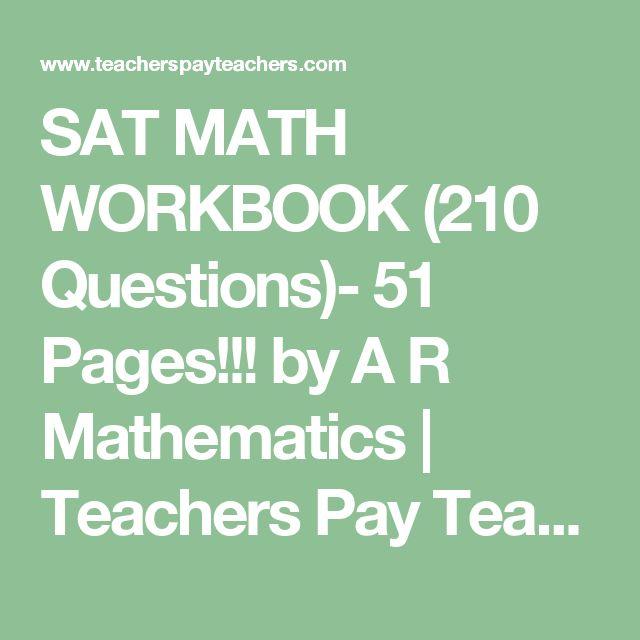 SAT MATH WORKBOOK (210 Questions)- 51 Pages!!! by A R Mathematics | Teachers Pay Teachers