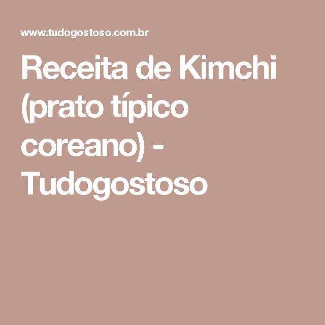 Receita de Kimchi (prato típico coreano) - Tudogostoso