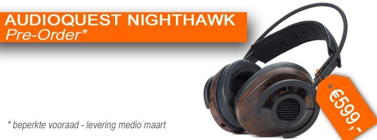 PRE-ORDER Vanaf maart is ie eindelijk verkrijgbaar: de AudioQuest NightHawk hoofdtelefoon. En je kunt hem nu al bestellen bij Hifigasten!