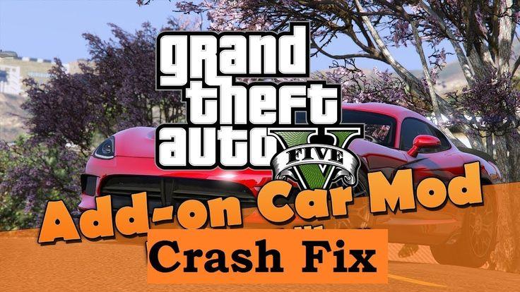 Gta 5 addon car mods game crashing fix gta 5 crash fix