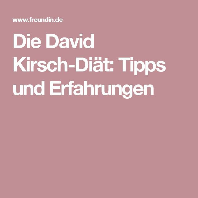 Die David Kirsch-Diät: Tipps und Erfahrungen
