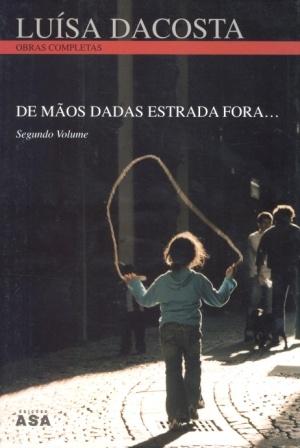 De Mãos Dadas Estrada Fora II  ASA, 2007  http://paginaliterariadoporto.com/index.php/autor_obra/obra/60/203