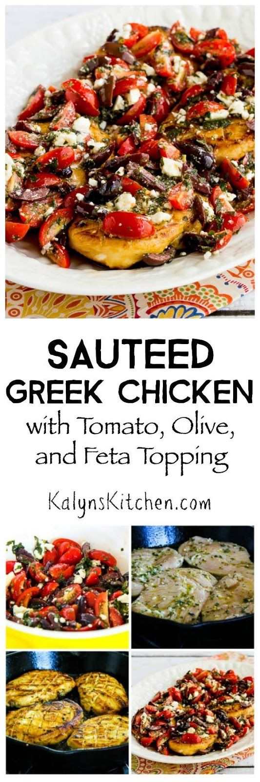 Sauteed Low-Carb Greek Chicken with Tomato, Olive, and Feta Topping is easy and delicious, and it's low-carb, gluten-free, and South Beach Diet Phase One. [found on KalynsKitchen.com]