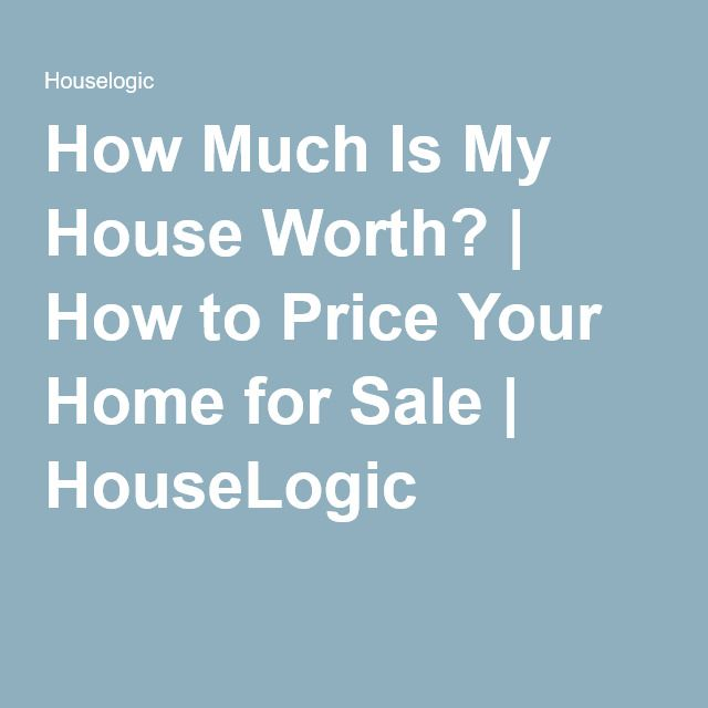 How Much Is My House Worth? | How to Price Your Home for Sale | HouseLogic