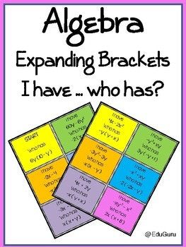 Expanding Brackets I have ... who has Game. 48 cards (24 color and 24 black and white). The purpose of the game is to practice how to expand brackets. How the Loopy Games work: Shuffle the cards, then deal out the cards to the group, (it does not matter