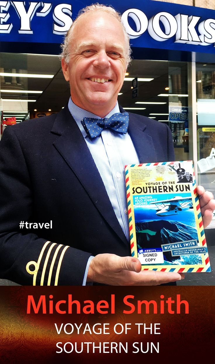 Michael Smith with Voyage of the Southern Sun. #abbeysbookshop #131york #Sydney #memoirs #aircraft #history