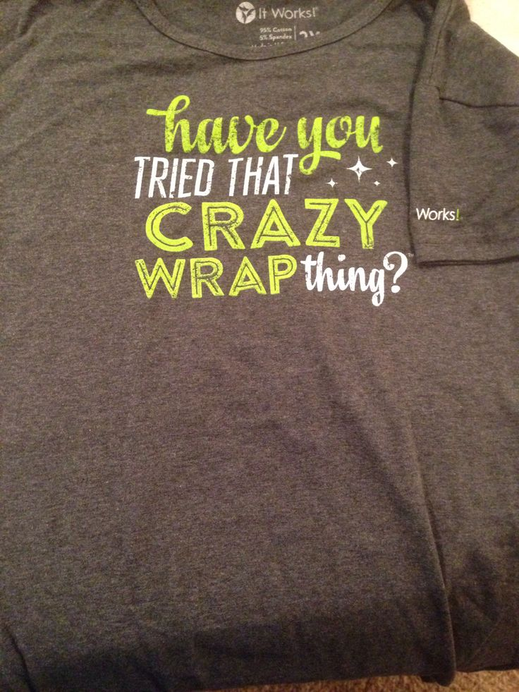 It Works apparel: Have You Tried This Crazy Wrap Thing? T-shirt