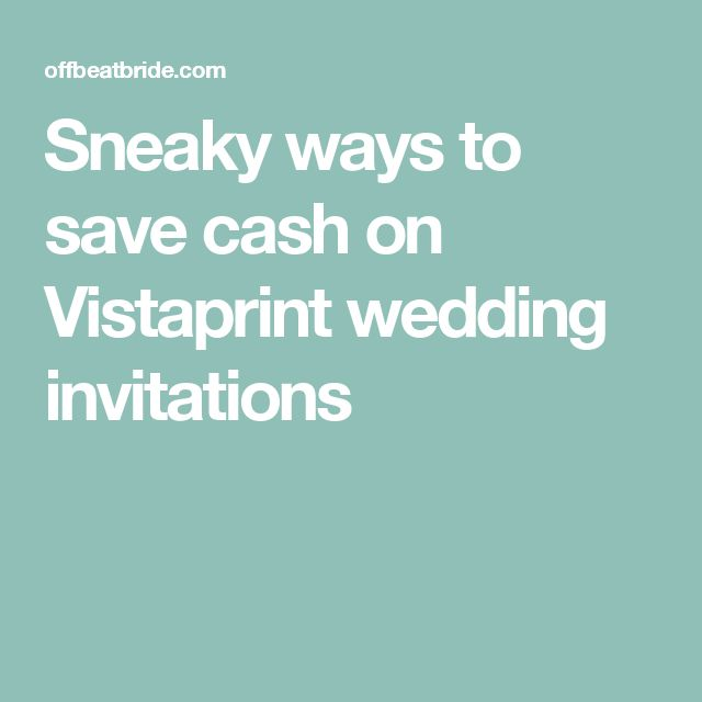 Sneaky ways to save cash on Vistaprint wedding invitations