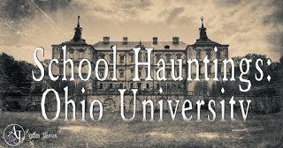 Dark Treasury: School Hauntings: Ohio University, Athens- one of the most haunted schools in the world