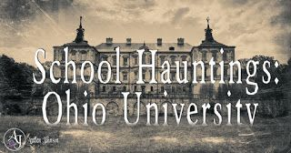 Dark Treasury: School Hauntings: Ohio University, Athens- one of the most haunted schools in the world