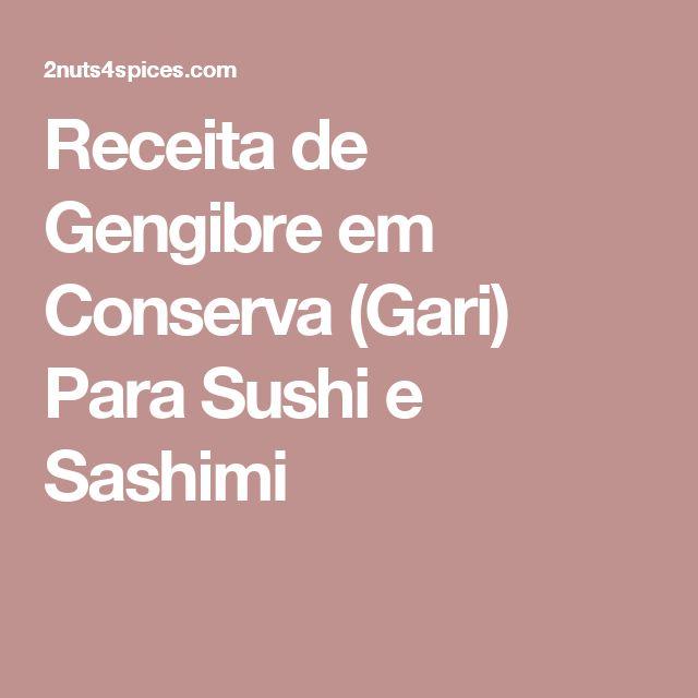 Receita de Gengibre em Conserva (Gari) Para Sushi e Sashimi