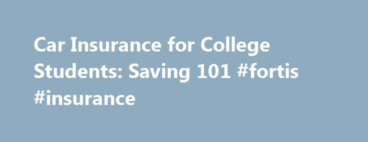 Car Insurance for College Students: Saving 101 #fortis #insurance http://insurance.remmont.com/car-insurance-for-college-students-saving-101-fortis-insurance/  #student car insurance # We'll teach you how to save—no homework required. College students can save on car insurance! Click to compare rates instantly → Labor Day is over, your pencils are sharpened, and lying poolside is just a memory: That's right, it's officially back-to-school season. Many student drivers, especially in college…