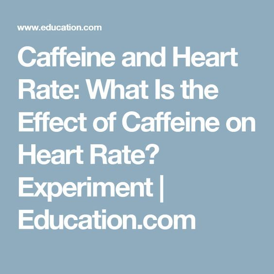 an experiment to determine the effect of caffeine on heart rate essay Free essay: introduction: caffeine is produced by plants as an insecticide it is a  drug that acts as a stimulant in humans and causes a raised heart rate.