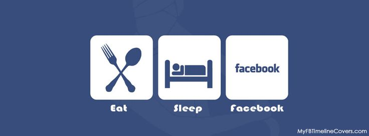 Eat Sleep & Facebook timeline cover photo. A cool cover for Facebook addicts, set this on your Timeline profile by visiting the link. Browse from thousands of cover photos for FB.