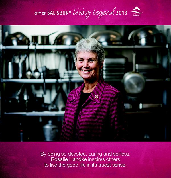 Living Legend 2013 Rosalie Handke: By being so devoted, caring and selfless, Roasalie has inspired othersto live the good life in its truest sense.