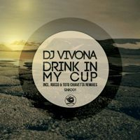 Dj Vivona - Drink In My Cup (House Club Mix) - SNK001 by Sunclock on SoundCloud