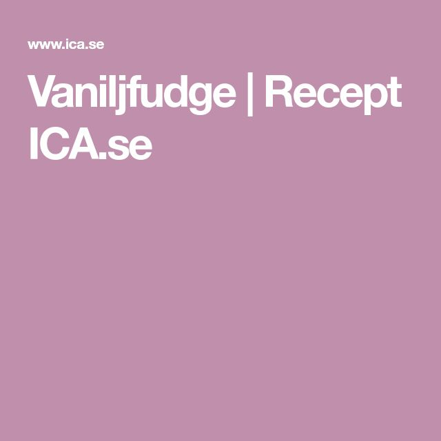 Vaniljfudge | Recept ICA.se