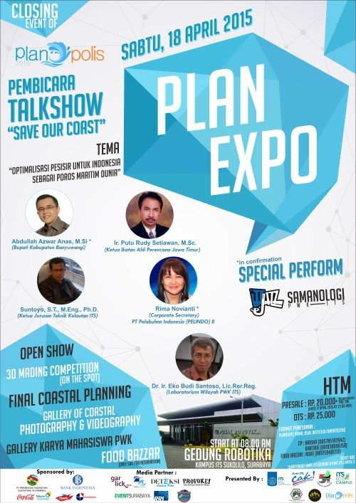 Closing Event of Planopolis 2015 : Plan Expo  Tanggal : Sabtu, 18 April 2015 Tempat : Gedung Robotika, Kampus ITS, Sukolilo, Surabaya  http://eventsurabaya.net/?event=closing-event-of-planopolis-2015-plan-expo