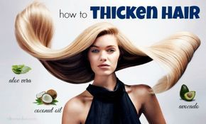 28 Ways on how to thicken hair naturally at home