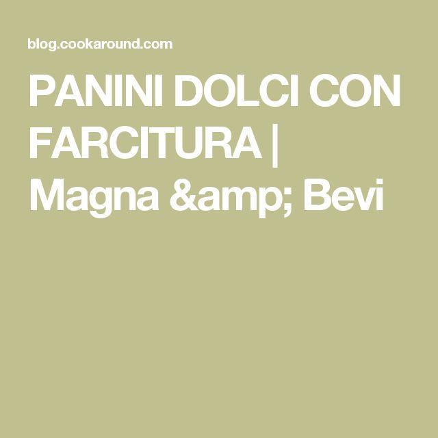 PANINI DOLCI CON FARCITURA   Magna & Bevi