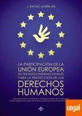 La participación de la Unión Europea en tratados internacionales para la protección de los derechos humanos. https://alejandria.um.es/cgi-bin/abnetcl?ACC=DOSEARCH&xsqf99=%20623682
