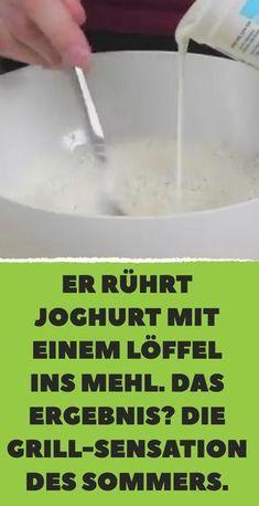 Er rührt Joghurt mit einem Löffel ins Mehl. Das Ergebnis? DIE Grill-Sensation …
