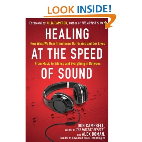 Amazon.com: Healing at the Speed of Sound: How What We Hear Transforms Our Brains and Our Lives (9781594630828): Don Campbell, Alex Doman: Books