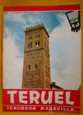 FOLLETO TURÍSTICO: TERUEL, IGNORADA MARAVILLA. 1967. NONELL Carmen. Caja de Ahorros