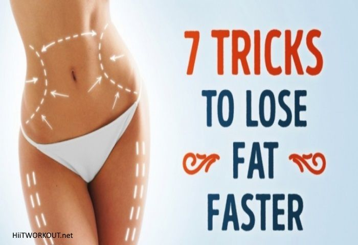 7 Tricks to Help You Lose Fat Faster