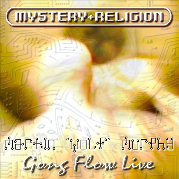 Mystery Religion: Gong Flow Live CD by Wolf Murphy