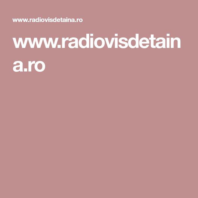 www.radiovisdetaina.ro